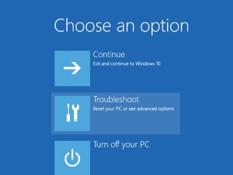 "Access the Win10 troubleshooting option Troubleshoot from the ""Advanced Options"" menu - press the Shift key and click the ""Restart"" option in the Start menu"
