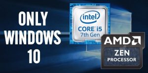 Latest AMD and Intel processor, only given support by Windows 10, not Windows 7/8.1